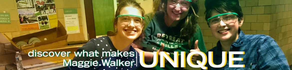 Three engineering students. Caption reads discover what makes Maggie Walker unique