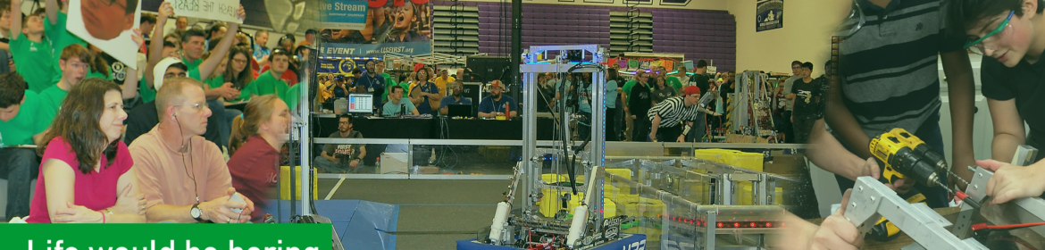 Robotics team and robot. Caption reads life would be boring without activities